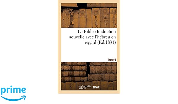 Amazon la bible traduction nouvelle avec l hébreu en regard