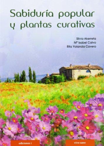 Sabiduría popular y plantas curativas por Silvia Akerreta Molina, María Isabel Calvo Martínez, Rita Yolanda Cavero Remón