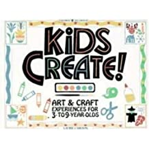 Kids Create: Art and Craft Experiences for 3 to 9-Year-Olds: Art and Craft Experience for 3 to 9 Year Olds (Williamson Kids Can! Books)