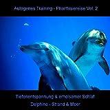 Autogenes Training - Phantasiereise - Tiefenentspannung & erholsamer Schlaf Vol. 2