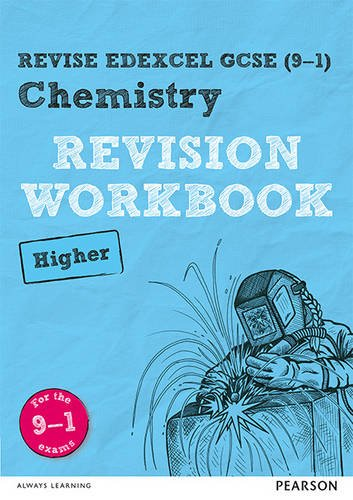 Revise Edexcel GCSE (9-1) Chemistry Higher Revision Workbook: for the 9-1 exams (Revise Edexcel GCSE Science 16)