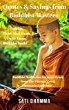 #9: Quotes & Sayings from Buddhist Masters: Buddha, Thich Nhat Hanh, Dalai-Lama,  Bhikkhu Bodhi…: Buddhist Meditation for Inner Peace from The Tibetan, Zen ... Thich Nhat Hanh, Dalaï Lama, Zen Book 1)