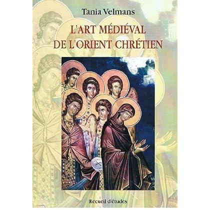 L'art médiéval de l'Orient chrétien. Recueil d'études