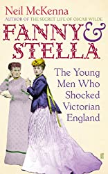 Fanny and Stella: The Young Men Who Shocked Victorian England (English Edition)