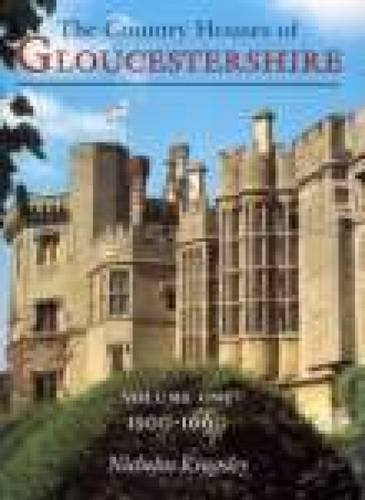 The Country Houses of Gloucestershire: 1500-1660 Vol. 1