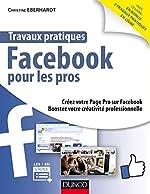 Travaux pratiques Facebook pour les pros de Christine Eberhardt