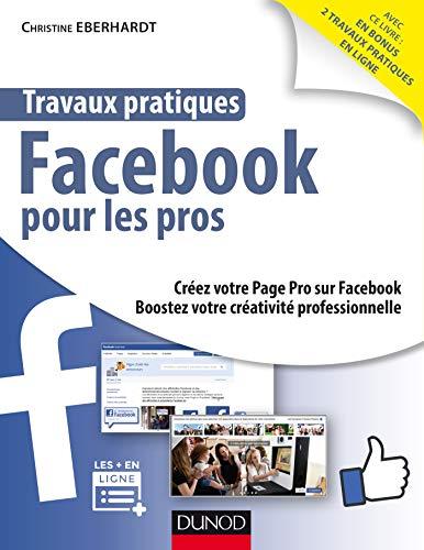 Travaux pratiques Facebook pour développer son business par Christine Eberhardt