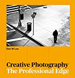 Creative Photography: The Professional Edge (English Edition)