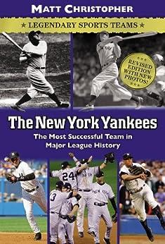 The New York Yankees: Legendary Sports Teams (Matt Christopher Legendary Sports Events) by [Christopher, Matt]