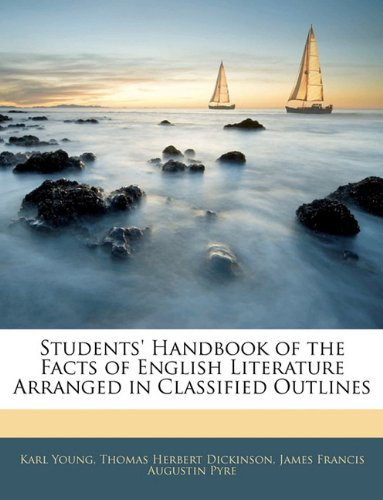Students' Handbook of the Facts of English Literature Arranged in Classified Outlines