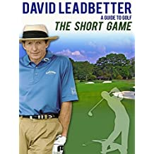 David Leadbetter: A Guide to Golf: The Short Game