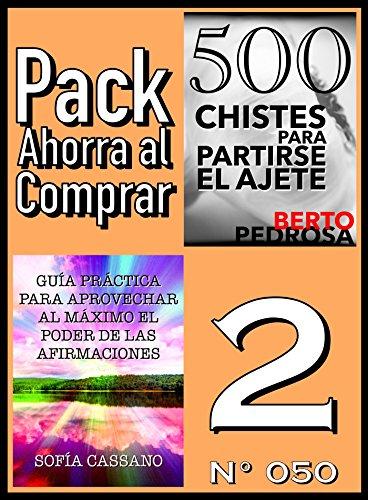 Pack Ahorra al Comprar 2 (Nº 050): Guía práctica para aprovechar al máximo el poder de las afirmaciones & 500 Chistes para partirse el ajete por Sofía Cassano