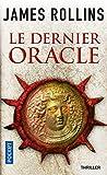 Telecharger Livres Le dernier Oracle Une aventure de la Sigma Force 4 (PDF,EPUB,MOBI) gratuits en Francaise