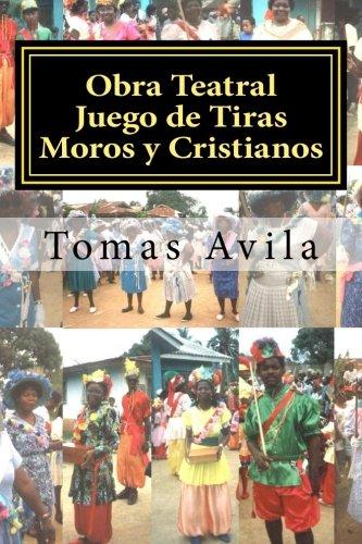 Obra Teatral Juego de Tiras Moros y Cristianos: Salvaguardando Obra Teatral Garifuna