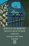 Mond gegen�ber: Gedichte 1923-1929 (Jorge Luis Borges, Werke in 20 B�nden (Taschenbuchausgabe))