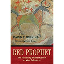 The Red Prophet: The Punishing Intellectualism of Vine Deloria, Jr.