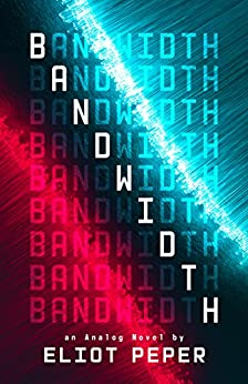 Bandwidth (An Analog Novel Book 1) (English Edition)