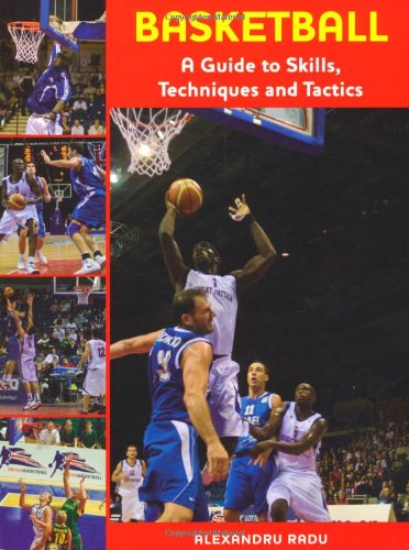 Basketball: A Guide to Skills, Techniques and Tactics por Alexandru Radu