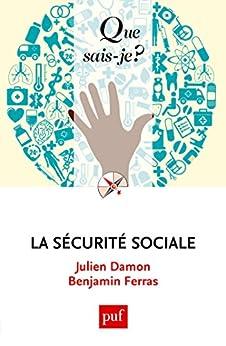 La sécurité sociale: « Que sais-je ? » n° 4035 par [Damon, Julien, Ferras, Benjamin]