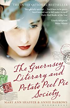 The Guernsey Literary and Potato Peel Pie Society by [Shaffer, Mary Ann, Annie Barrows]