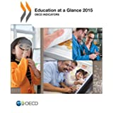 Education at a Glance 2015: Oecd Indicators: Edition 2015