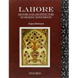 Lahore: History and Architecture of Mughal Monuments