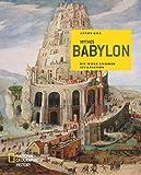 Mythos Babylon: Die Wiege unserer Zivilisation - Anton Gill