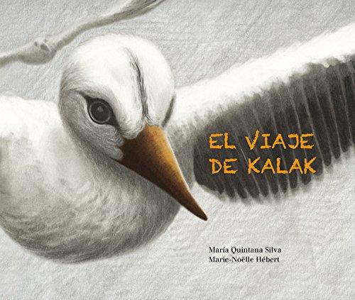 Viaje de Kalak,El por María Quintana Silva
