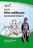 Ritter und Burgen: Eine Lernwerkstatt für den Sachunterricht in Klasse 2-4, Werkstattmappe - Birgit Kraft