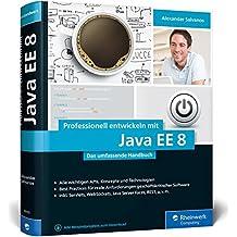 Professionell entwickeln mit Java EE 8: Das umfassende Handbuch