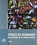 Vitraux de Normandie - Une histoire de la Grande Guerre