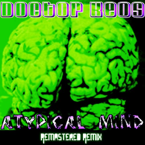 Atypical Mind (B-Side Remix) [feat. Freest, Scream] [Remastered]
