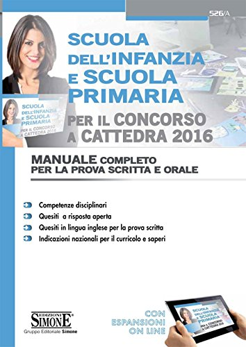 Scuola dell'infanzia e scuola primaria per il concorso a cattedra 2016. Manuale completo per la prova scritta e orale. Con espansione online