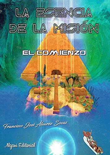 La esencia de la misión. El comienzo par Francisco José Álvarez Socas