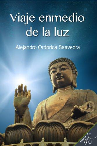 Viaje enmedio de la luz por Alejandro Ordorica Saavedra