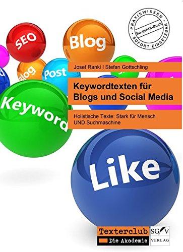 Keywordtexten für Blogs und Social Media: Holistische Texte: Stark für Mensch UND Suchmaschine (So-geht's-Bücher)