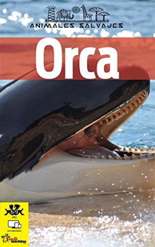 ORCA: Libro infantil con imágenes y datos asombrosos sobre la orca, un animal marino fascinante. (Animales Salvajes nº 1) por Linda  Gutierrez