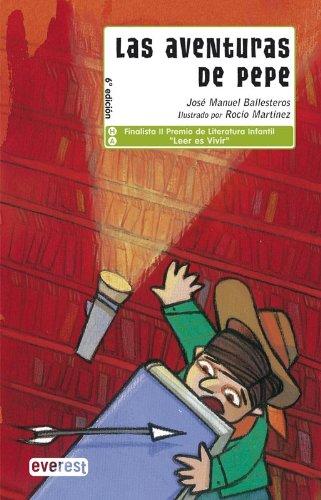 Las aventuras de Pepe: El niño que no leía libros (Leer es...