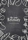 Mes Recettes | Carnet à compléter: Cahier pour 100 recettes, 18x25cm, noir ardoise...
