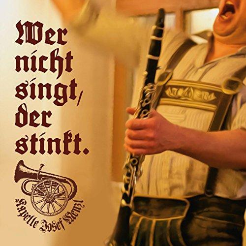 Wer Nicht Singt, Der Stinkt. [...