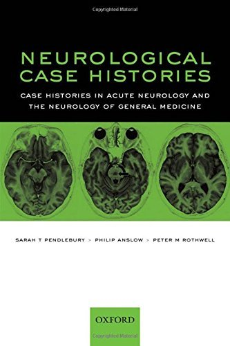 Neurological Case Histories (Oxford Case Histories): Case Histories in Acute Neurology and the Neurology of General Medicine by Peter Rothwell (2007-03-22)