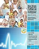 Das Erste Englische Lesebuch für Medizinische Fachangestellte: Fachbegriffe, Mustersätze und Redewendungen, Stufen A1 und A2 zweisprachig mit englisch-deutscher ... medizinische Lesebücher) (English Edition)