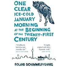 One Clear Ice-cold January Morning at the Beginning of the 21st Century (MacLehose Press Editions)