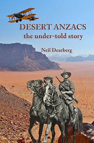 Desert Anzacs: the Under-Told Story of the Sinai Palestine Campaign, 1916-1918 (English Edition)