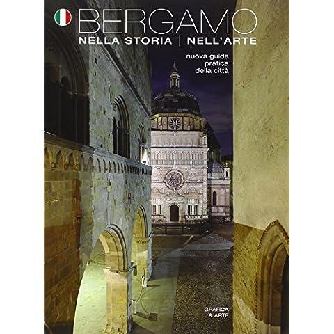 Bergamo nella storia dell'arte. Nuova guida pratica della città