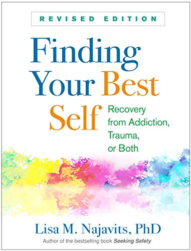 Finding Your Best Self, Revised Edition: Recovery from Addiction, Trauma, or Both (English Edition)