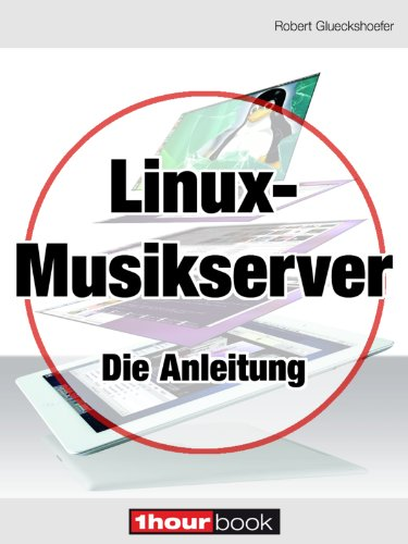 Linux-Musikserver - Die Anleitung: 1hourbook