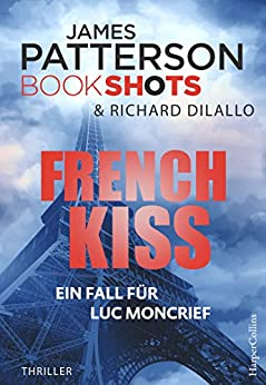 French Kiss (James Patterson Bookshots 10) von [Patterson, James]