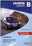 Fahren lernen B: Lehrbuch - Grundwissen für alle Klassen. Zusatzwissen für die Klassen B, BE, M, L und S