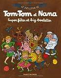Le meilleur de Tom-Tom et Nana 4/Super fetes et big boulettes